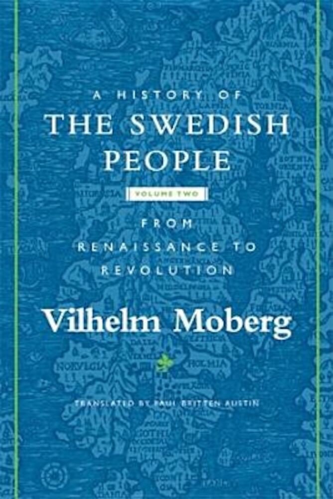 A History of the Swedish People: Volume II: From Renaissance to Revolution, Paperback