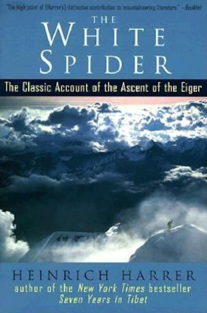 The White Spider: The Classic Account of the Ascent of the Eiger, Paperback