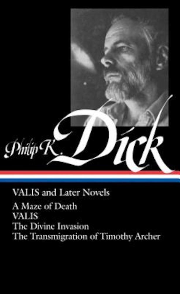 Philip K. Dick: Valis and Later Novels, Hardcover
