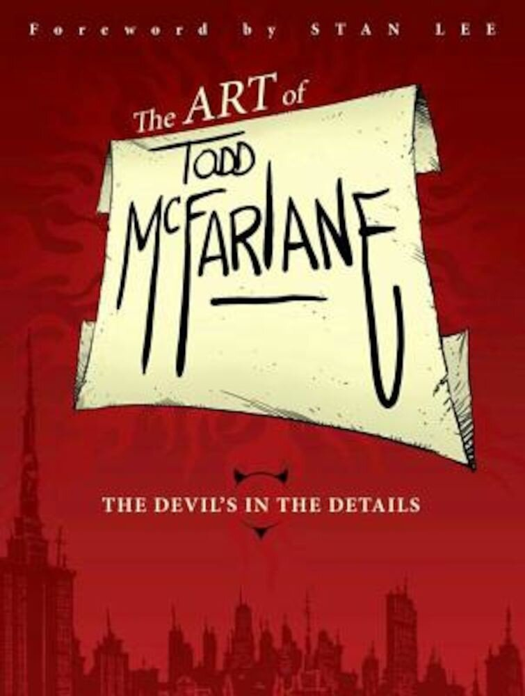 The Art of Todd McFarlane: The Devil's in the Details Tp, Paperback