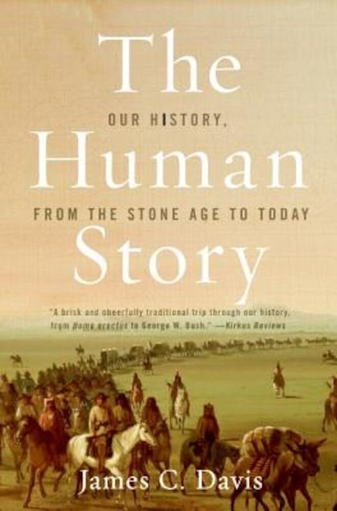 The Human Story: Our History, from the Stone Age to Today, Paperback
