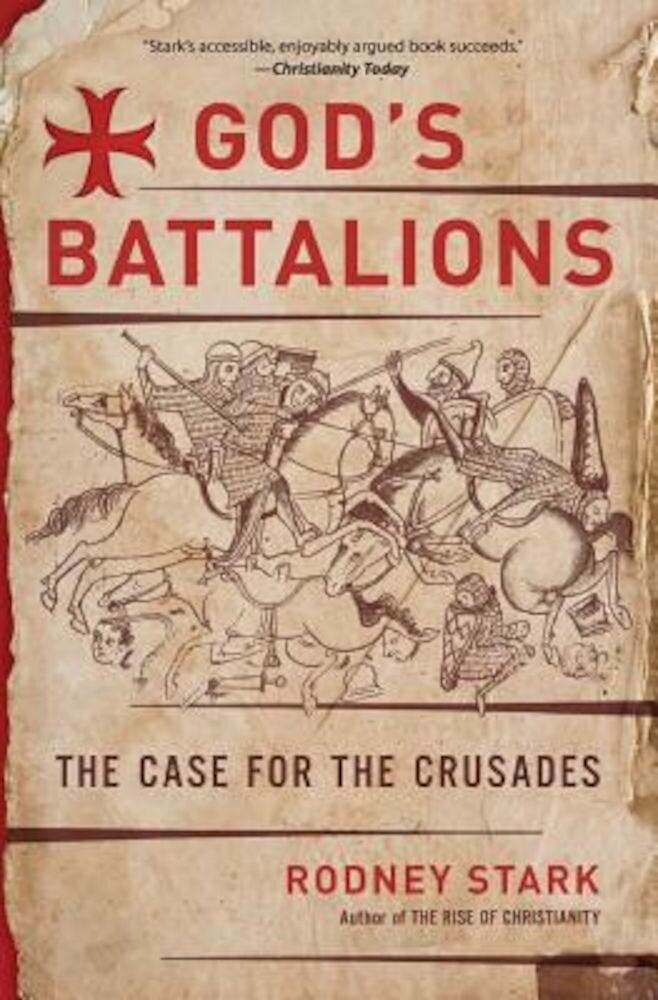 God's Battalions: The Case for the Crusades, Paperback