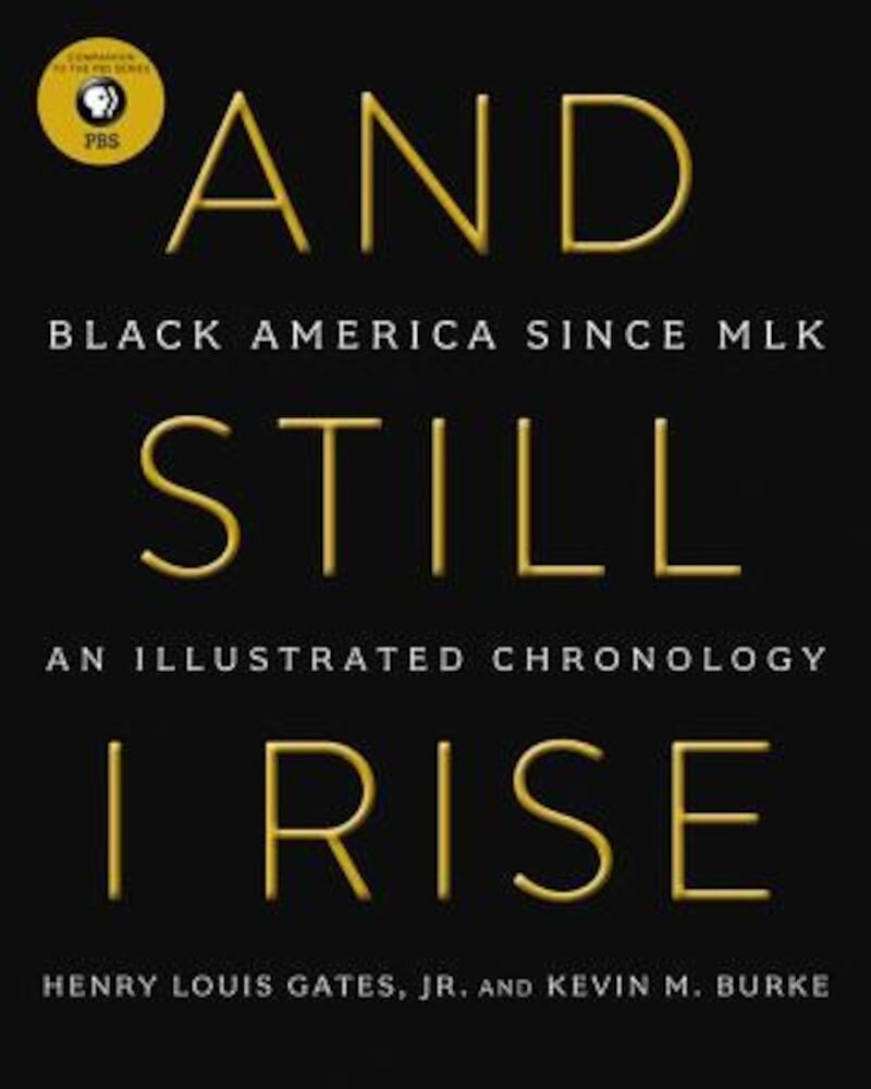 And Still I Rise: Black America Since MLK, Hardcover