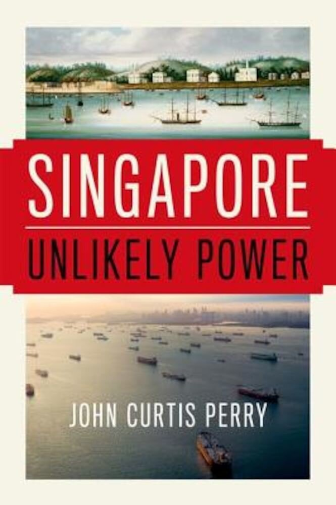 Singapore: Unlikely Power, Hardcover