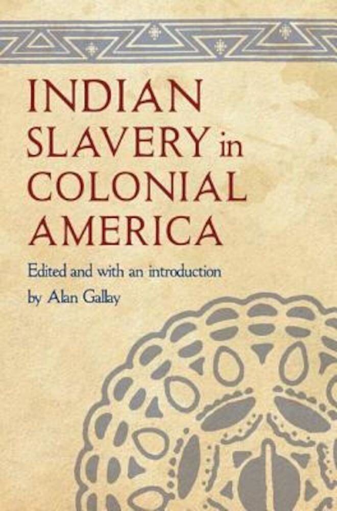 Indian Slavery in Colonial America, Paperback