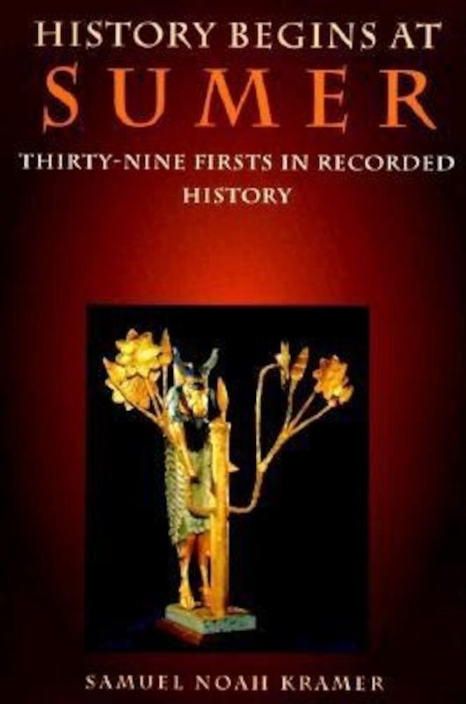 History Begins at Sumer: Thirty-Nine Firsts in Recorded History, Paperback