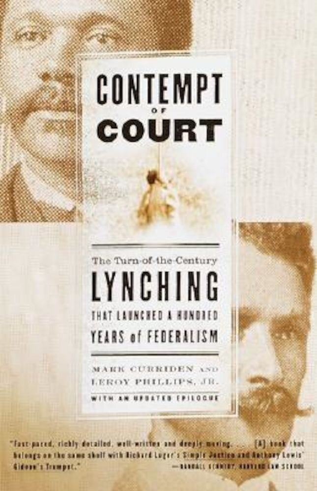 Contempt of Court: The Turn-Of-The-Century Lynching That Launched 100 Years of Federalism, Paperback