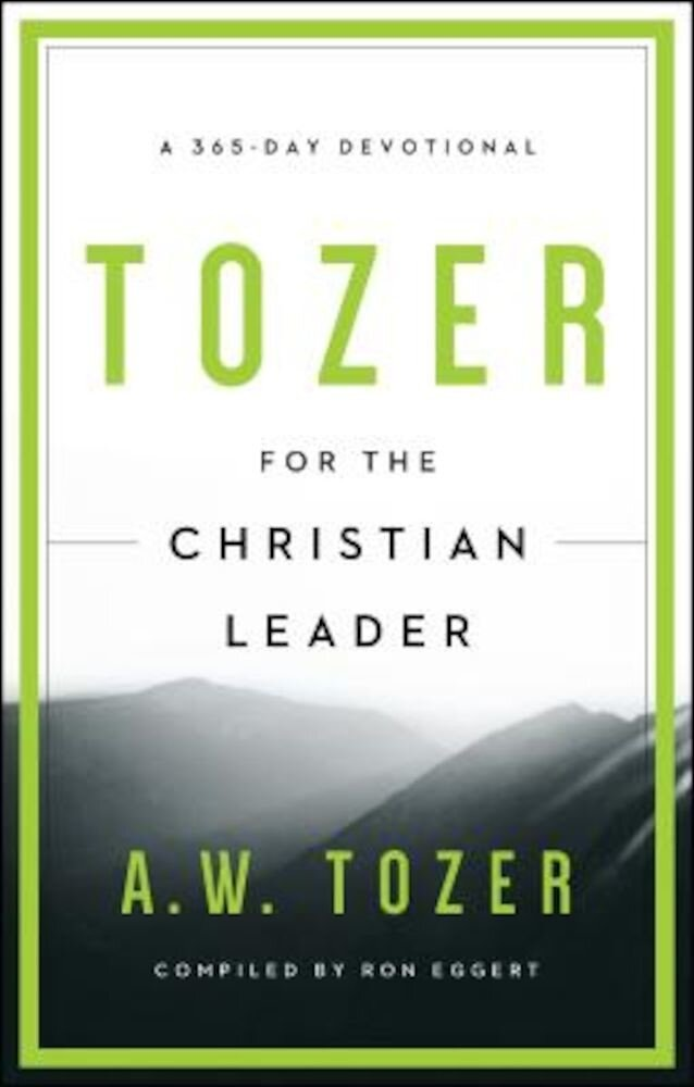 Tozer for the Christian Leader: A 365-Day Devotional, Paperback