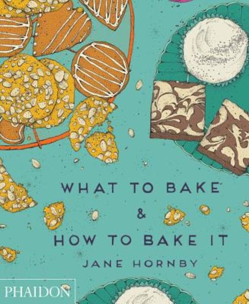What to Bake & How to Bake It, Hardcover