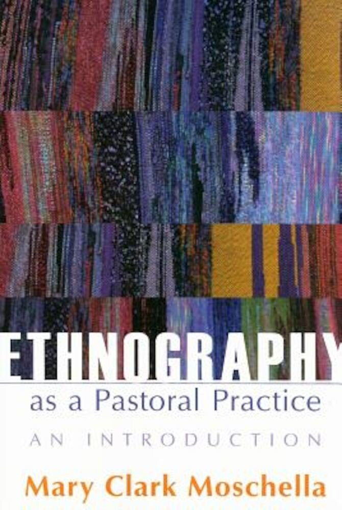 Ethnography as a Pastoral Practice: An Introduction, Paperback