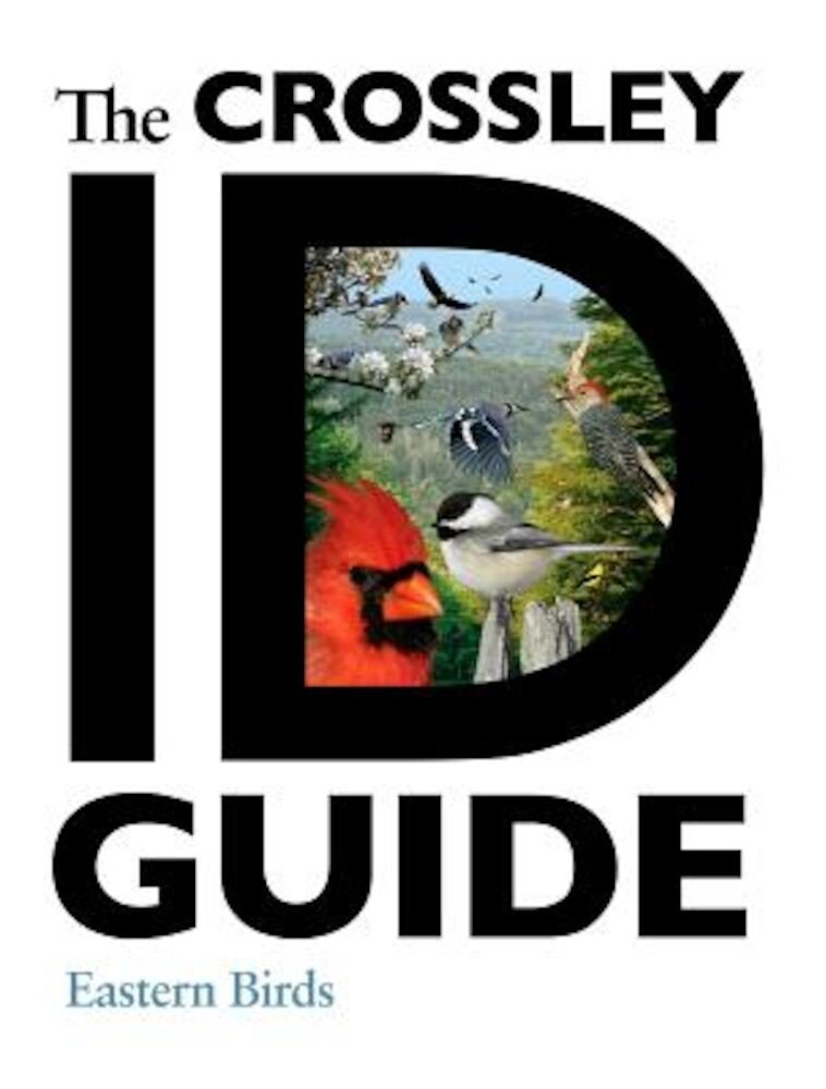 The Crossley ID Guide: Eastern Birds, Paperback