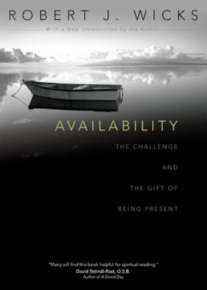 Availability: The Challenge and the Gift of Being Present, Paperback