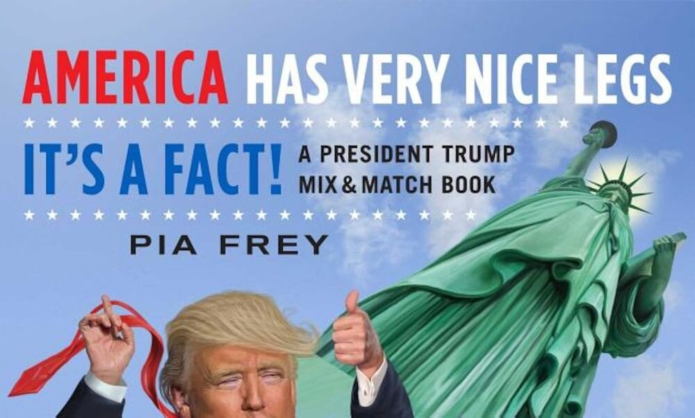 America Has Very Nice Legs--It's a Fact!: A President Trump Mix and Match Book, Paperback