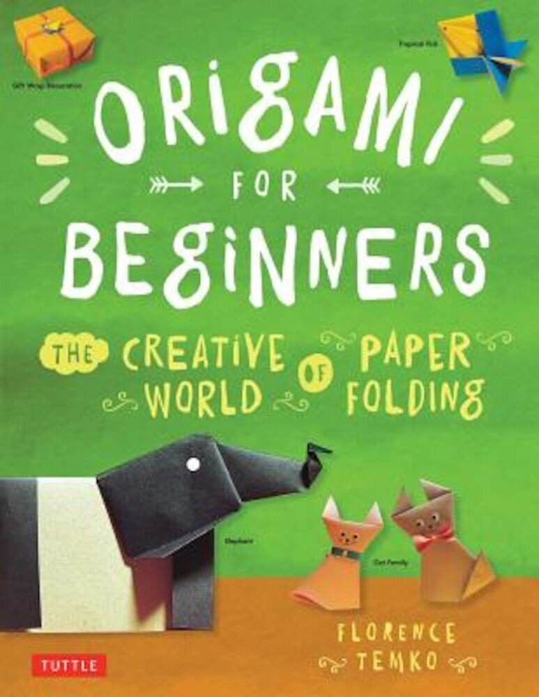 Origami for Beginners: The Creative World of Paper Folding: Easy Origami Book with 36 Projects: Great for Kids or Adult Beginners, Paperback