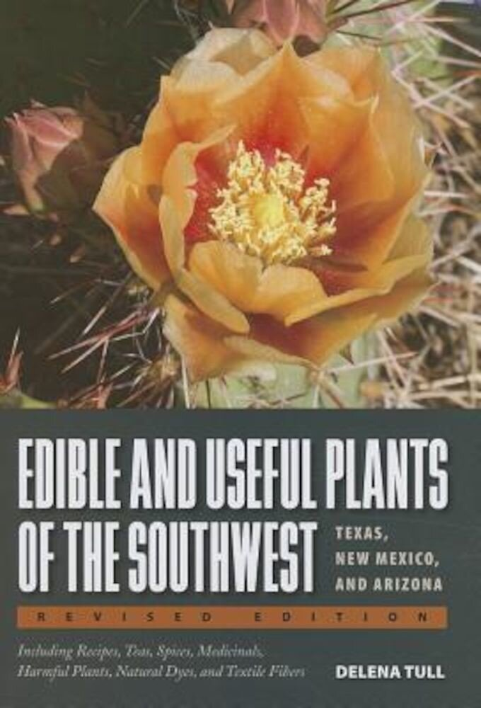Edible and Useful Plants of the Southwest: Texas, New Mexico, and Arizona, Paperback