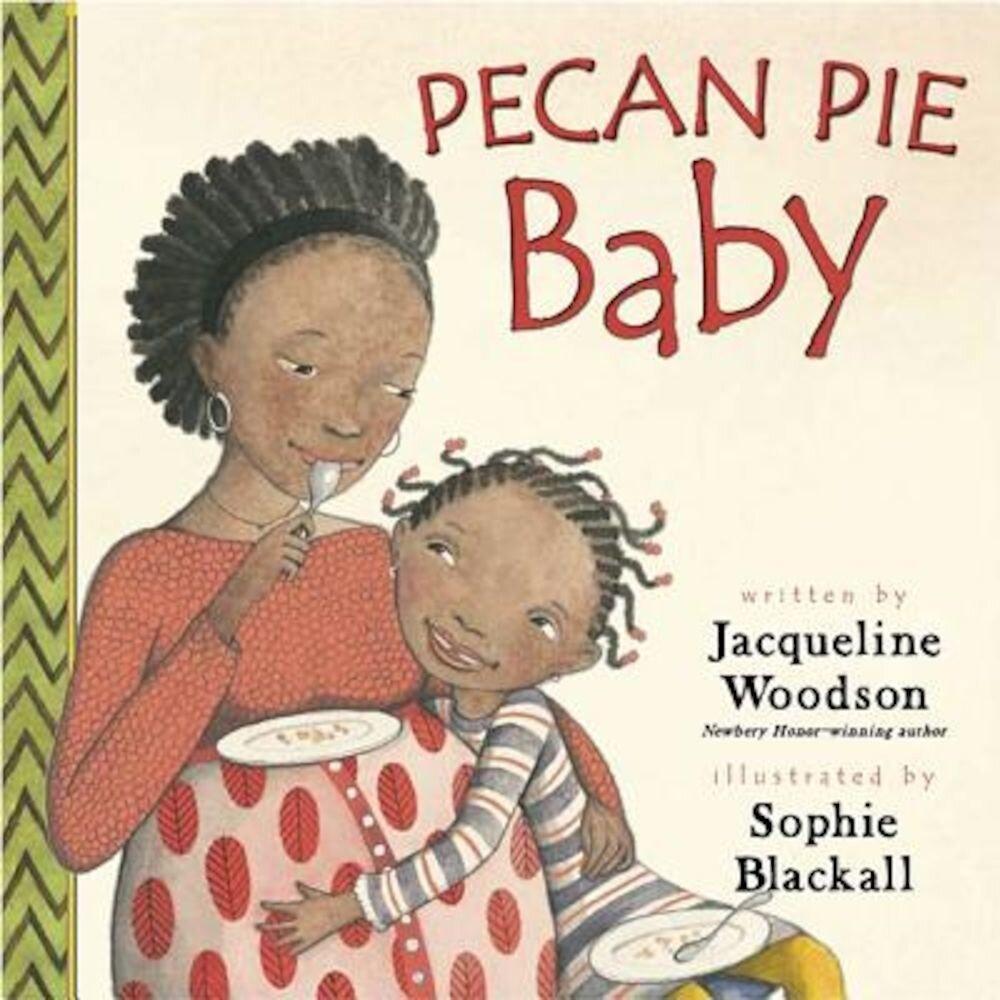 Pecan Pie Baby, Hardcover