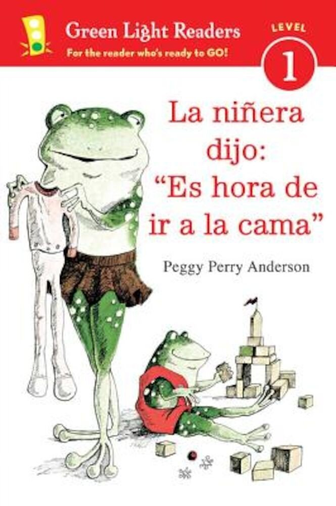 La Ninera Dijo: Es Hora de ir a la Cama = Time for Bed, the Babysitter Said, Paperback