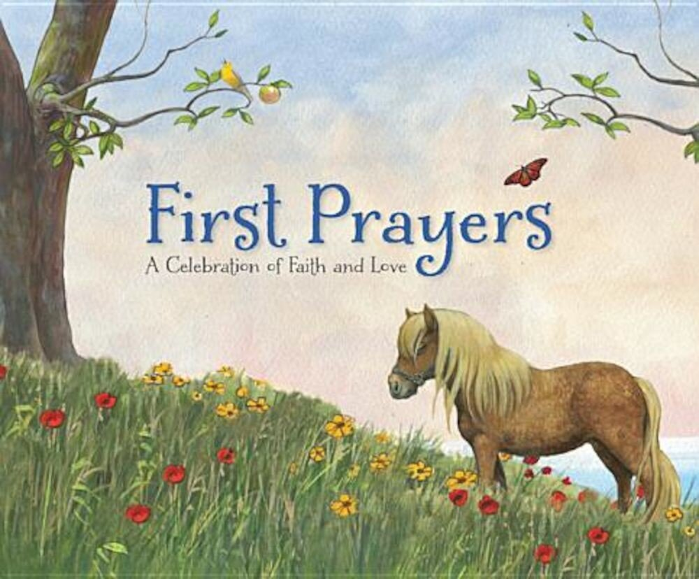 First Prayers: A Celebration of Faith and Love, Hardcover
