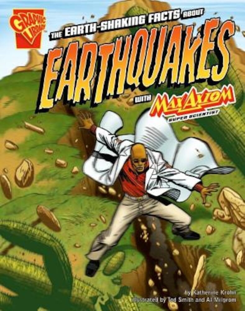 The Earth-Shaking Facts about Earthquakes with Max Axiom, Super Scientist, Paperback