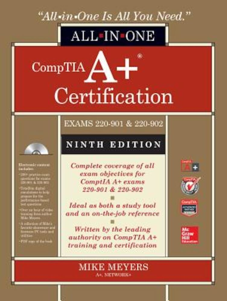 Comptia A+ Certification All-In-One Exam Guide (Exams 220-901 & 220-902), Hardcover