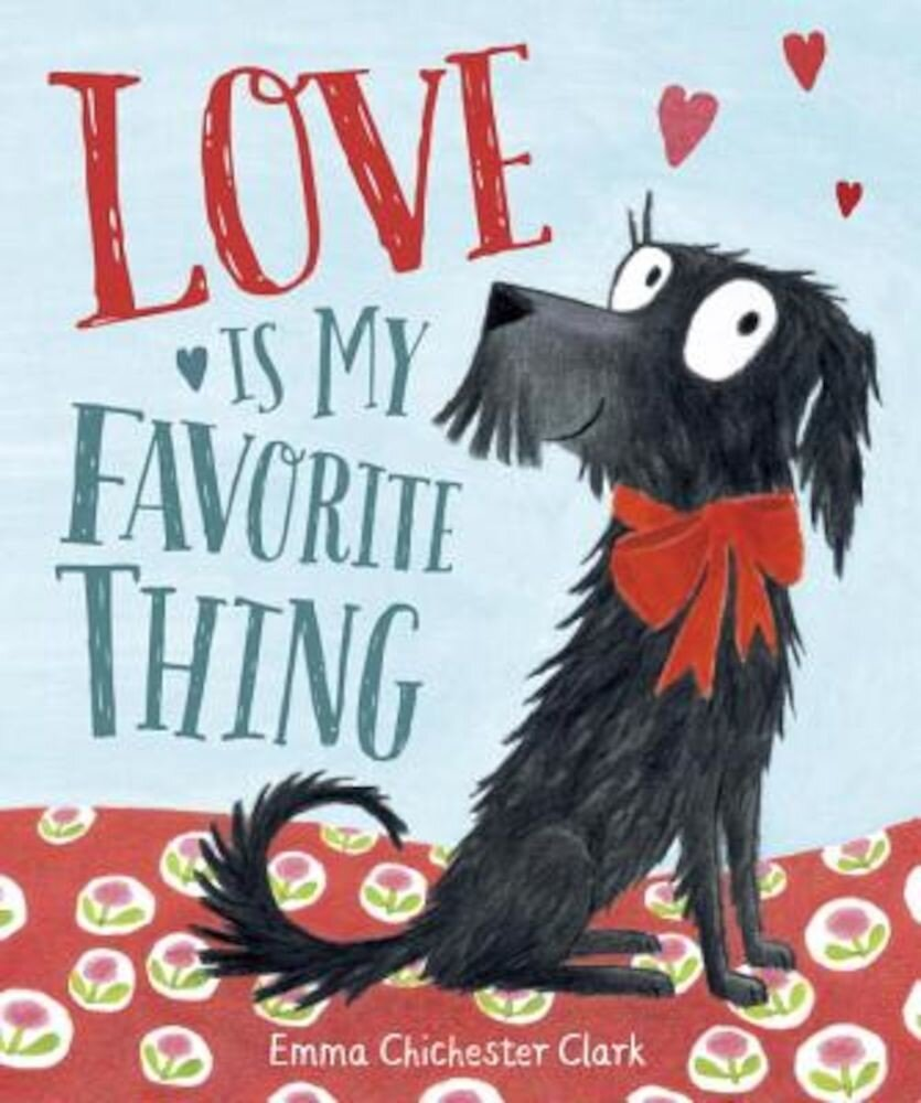 Love Is My Favorite Thing, Hardcover