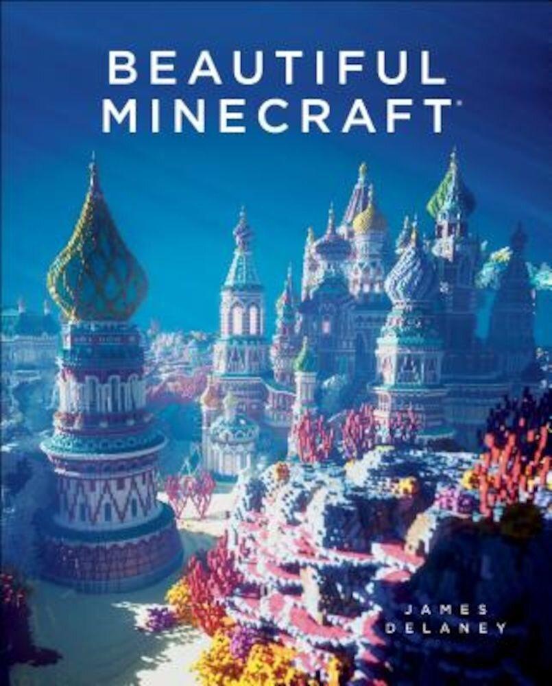 Beautiful Minecraft, Hardcover
