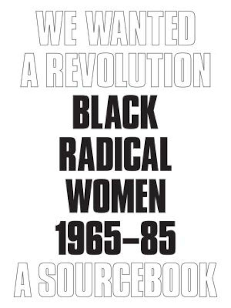 We Wanted a Revolution: Black Radical Women, 1965-85, Paperback