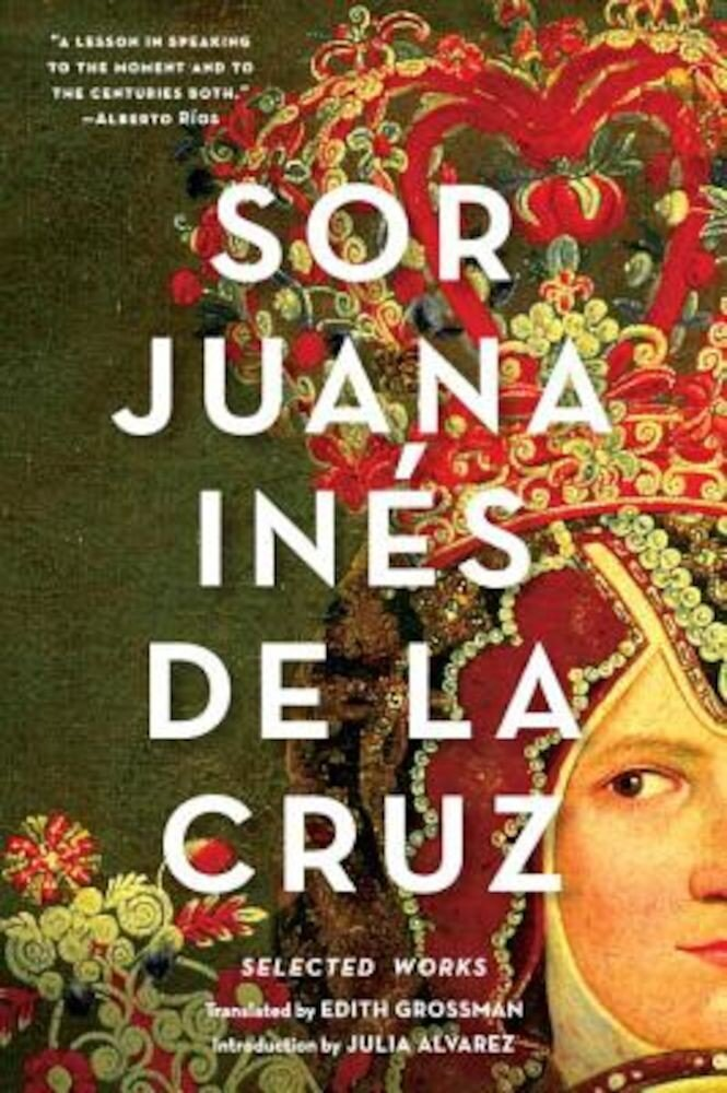 Sor Juana Ines de la Cruz: Selected Works, Paperback