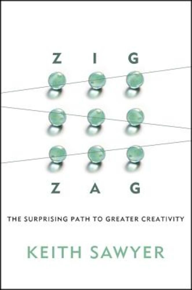 Zig Zag: The Surprising Path to Greater Creativity, Hardcover