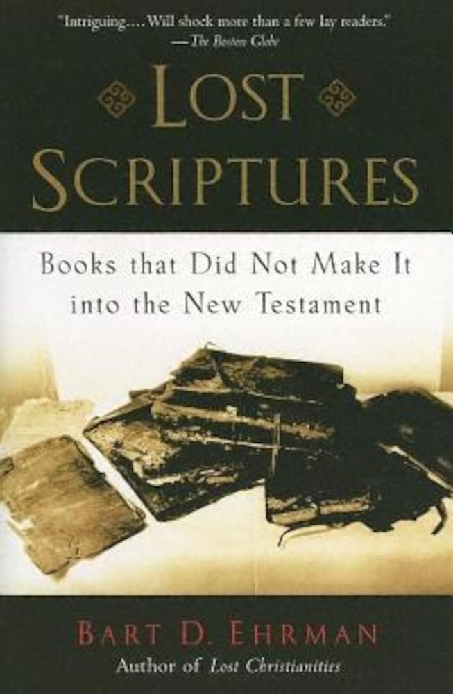 Lost Scriptures: Books That Did Not Make It Into the New Testament, Paperback