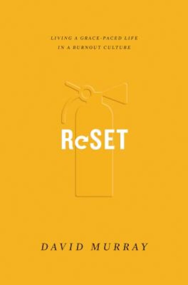 Reset: Living a Grace-Paced Life in a Burnout Culture, Paperback