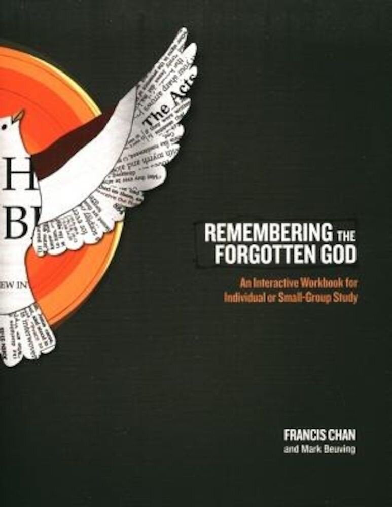 Remembering the Forgotten God: An Interactive Workbook for Individual or Small Group Study, Paperback