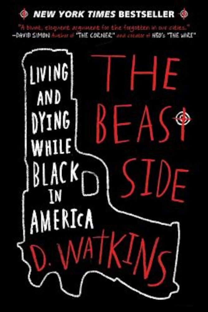 The Beast Side: Living and Dying While Black in America, Paperback
