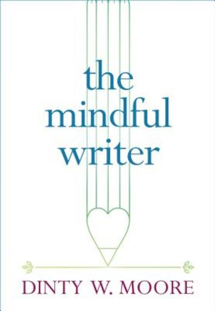 The Mindful Writer, Paperback