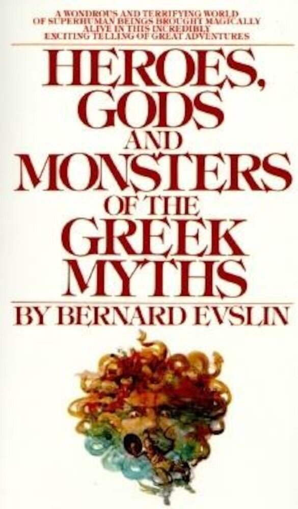 Heroes, Gods and Monsters of the Greek Myths, Paperback