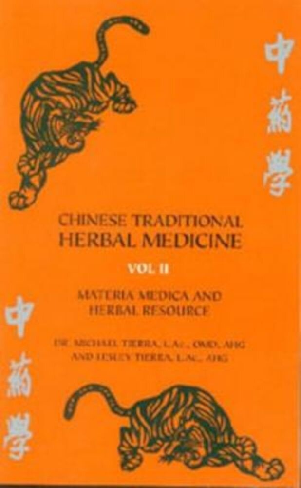 Chinese Traditional Herbal Medicine Volume II Materia Medica & Herbal Resource, Paperback