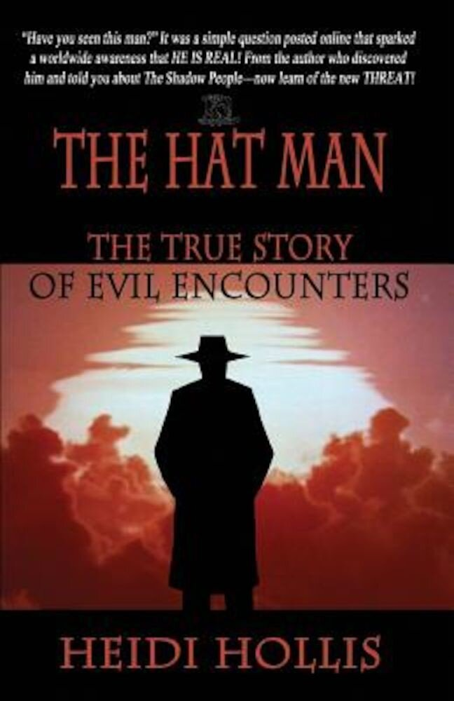 The Hat Man: The True Story of Evil Encounters, Paperback