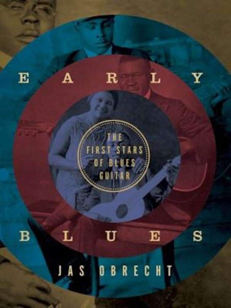 Early Blues: The First Stars of Blues Guitar, Hardcover