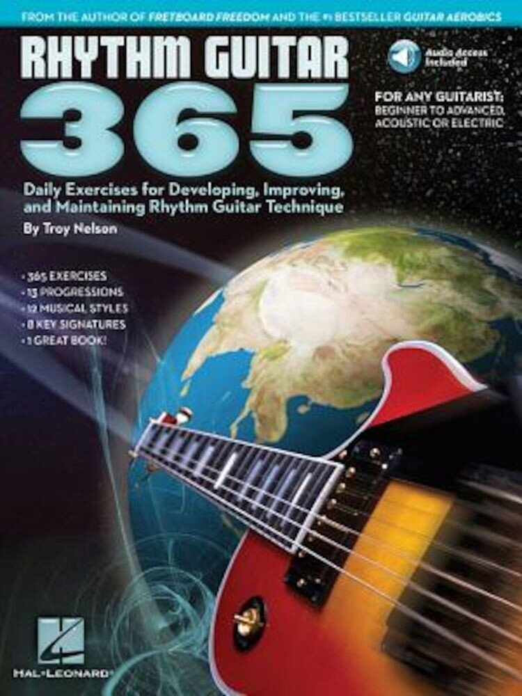 Rhythm Guitar 365: Daily Exercises for Developing, Improving and Maintaining Rhythm, Paperback