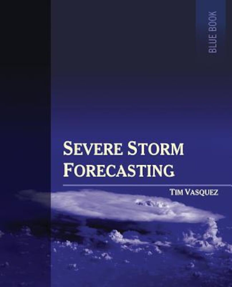 Severe Storm Forecasting, 1st Ed, Color, Paperback