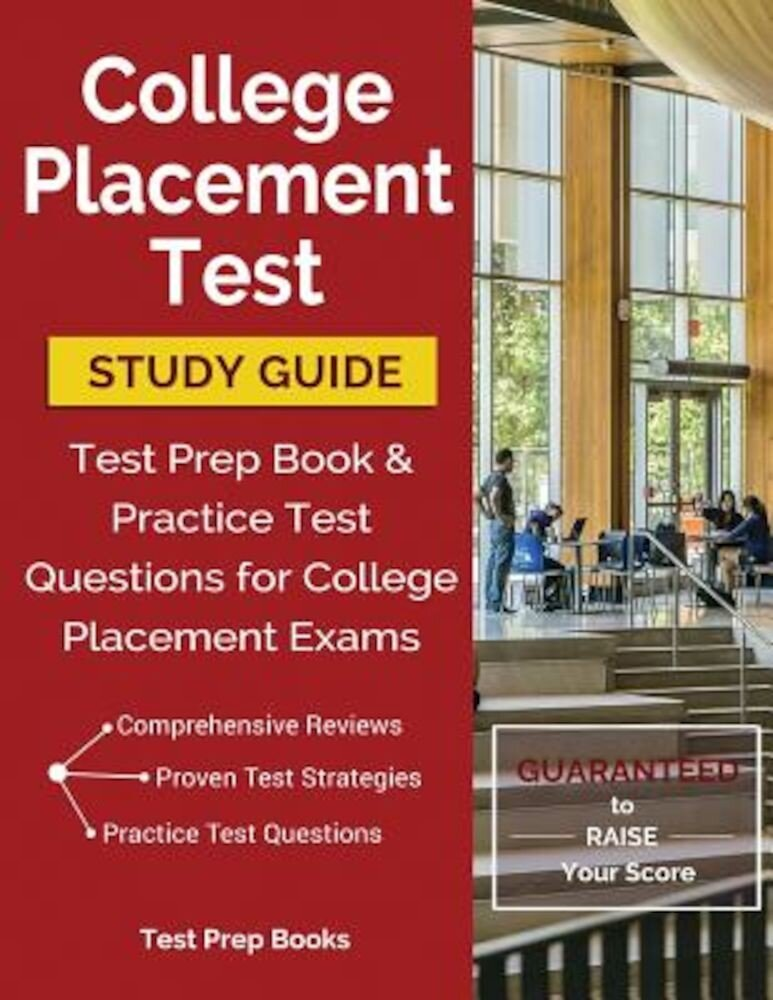 College Placement Test Study Guide: Test Prep Book & Practice Test Questions for College Placement Exams, Paperback