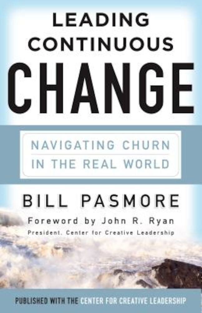 Leading Continuous Change: Navigating Churn in the Real World, Hardcover
