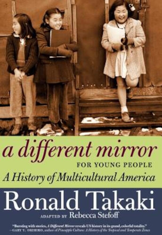 A Different Mirror for Young People: A History of Multicultural America, Paperback