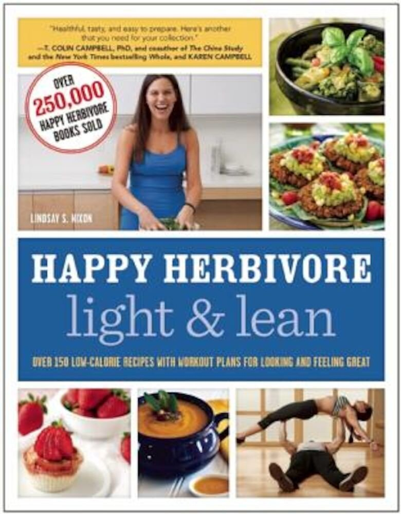 Happy Herbivore Light & Lean: Over 150 Low-Calorie Recipes with Workout Plans for Looking and Feeling Great, Paperback