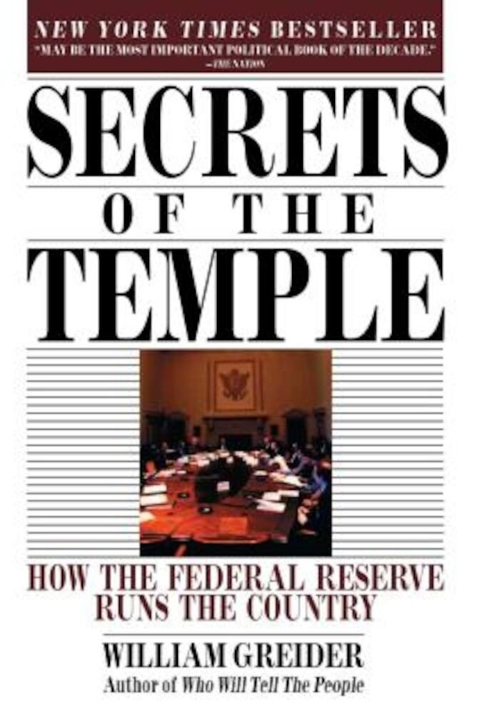 Secrets of the Temple: How the Federal Reserve Runs the Country, Paperback