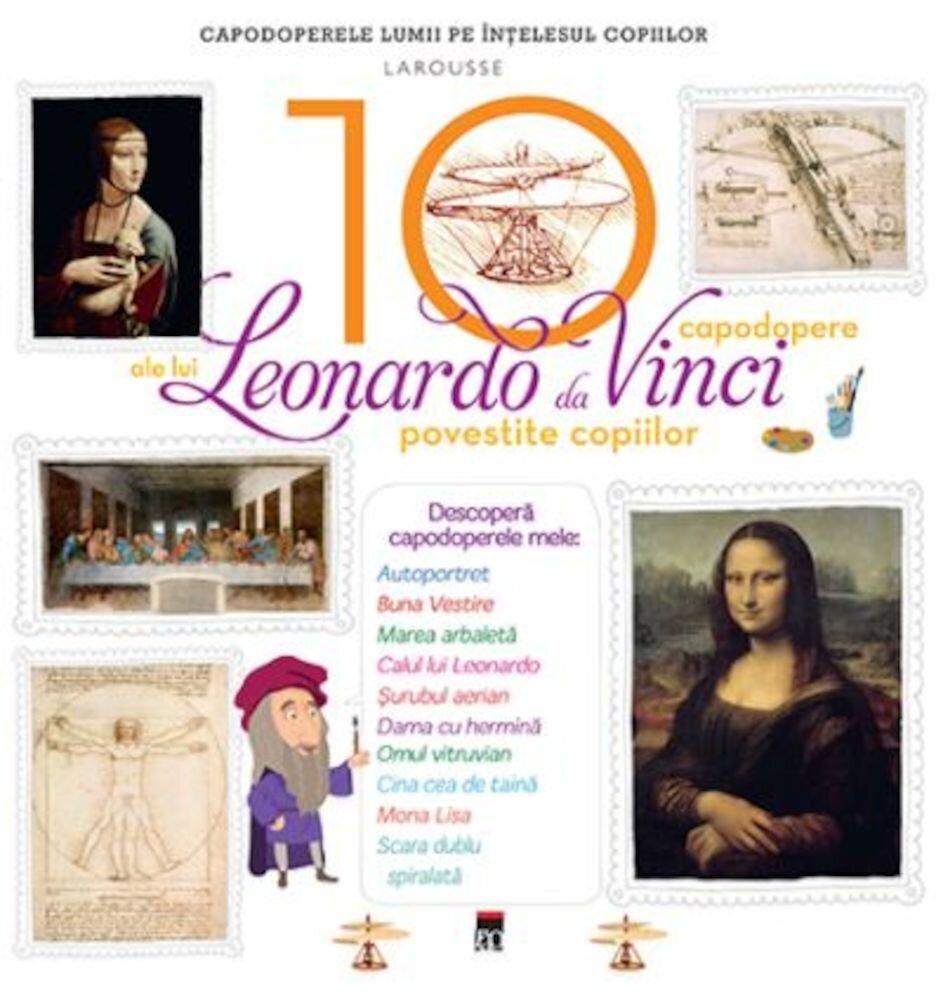 Coperta Carte Cele 10 capodopere ale lui Leonardo Da Vinci povestite copiilor