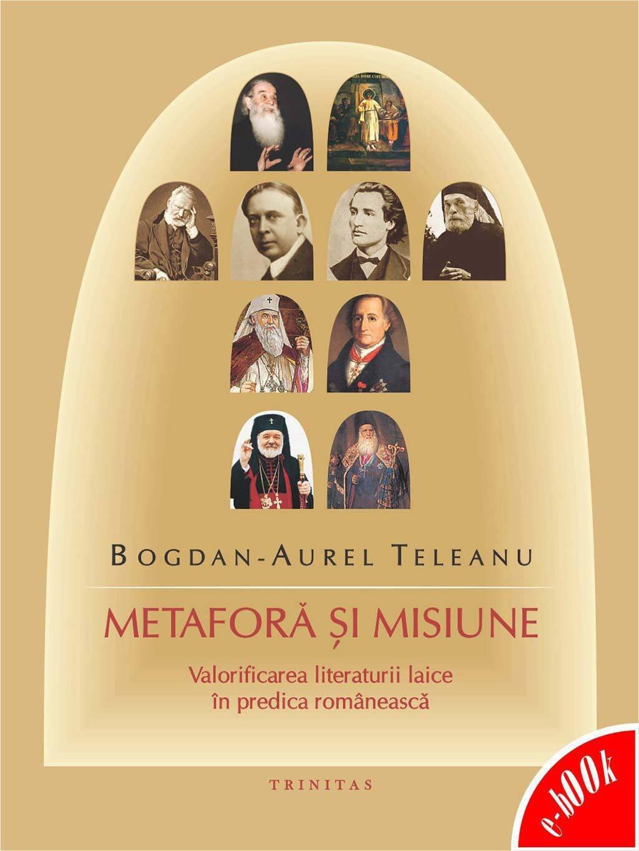 Metafora si misiune. Valorificarea literaturii laice in predica romaneasca (eBook)
