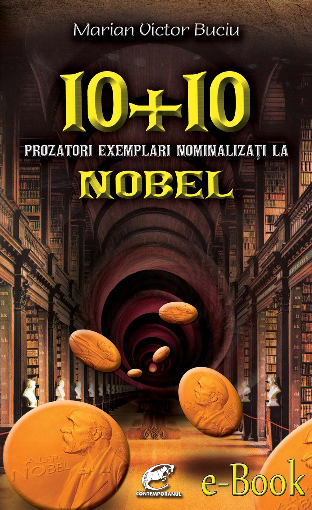 10 plus 10 prozatori exemplari nominalizati la Nobel (eBook)