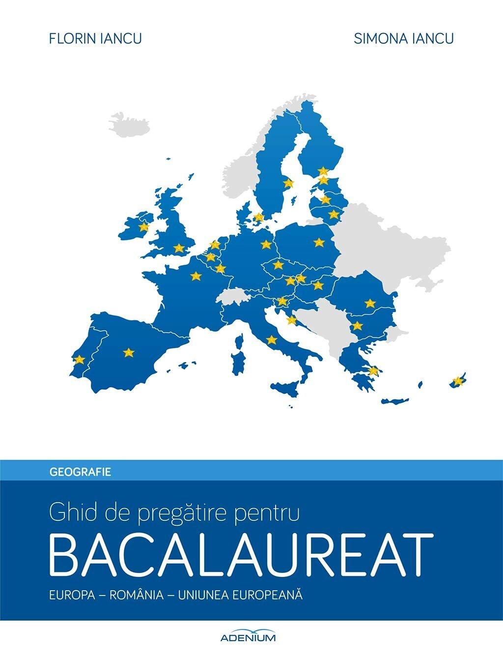 Geografie. Ghid de pregatire pentru bacalaureat. Europa-Romania-UE (eBook)