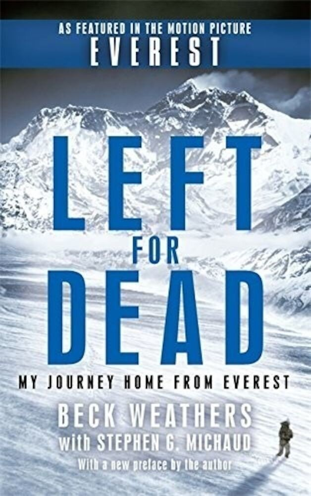 Left for Dead: My Journey Home from Everest.